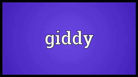 Giddy Meaning - YouTube