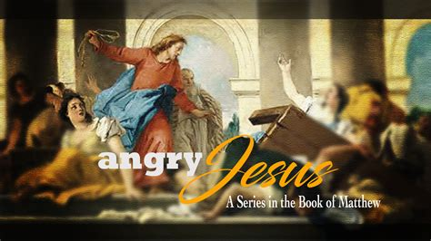 Angry Jesus: Don't Miss the Journey - Pulpit Rock Church
