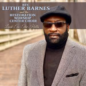 Luther Barnes releases new single 'Look To The Hills